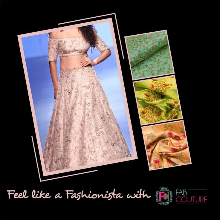 Feel like a #Fashionista  with #FabCouture. Grab your fabric at: https://fabcouture.in/ . #FabCouture! #DesignerFabric at #AffordablePrices  #DesignerDresses #Fabric #Fashion #DesignerWear #ModernWomen #DesiLook #Embroidered #WeddingFashion #EthnicAttire #WesternLook #affordablefashion #GreatDesignsStartwithGreatFabrics #LightnBrightColors #StandApartfromtheCrowd #EmbroideredFabrics