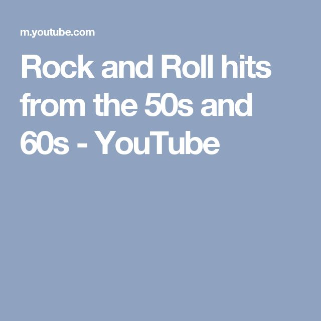 Rock and Roll hits from the 50s and 60s - YouTube