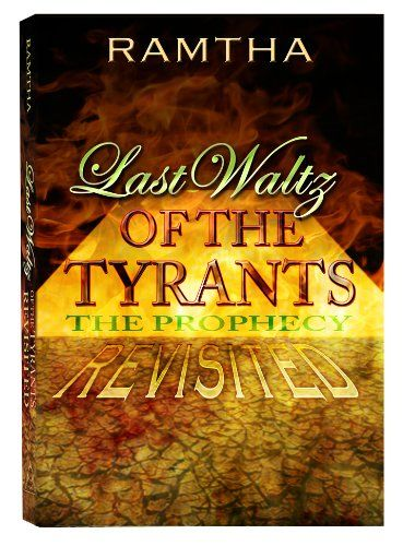 Ramtha, Last Waltz of the Tyrants, the Prophecy REVISITED by Ramtha http://www.amazon.com/dp/1578731178/ref=cm_sw_r_pi_dp_tlIStb0S3BMFYDXY