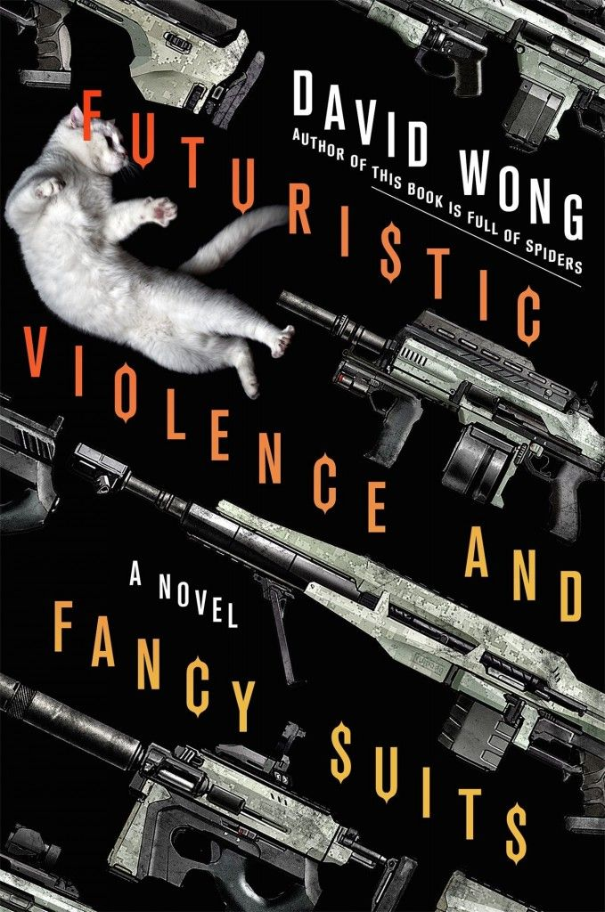Futuristic Violence and Fancy Suits, David Wong (Judging Books by Their Covers: The 40 Best Book Covers of 2015)