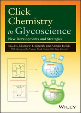 Click Chemistry In Glycoscience: New Developments And Strategies PDF