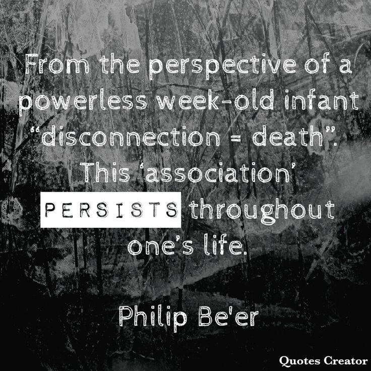 """From the perspective of a powerless week-old infant """"disconnection = death"""". This 'association' persists throughout one's life. #happiness #love #alone #shame #selfawareness #personalgrowth #mentalhealth #alonetime #friendsofbillw #lonely #sober #recovery #recoveryisworthit #yogainspiration #inspirationalquotes #inspiration"""