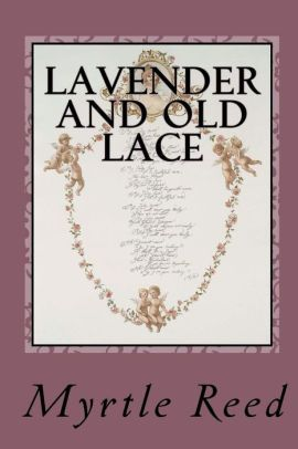 Lavender and Old Lace (Illustrated Edition)
