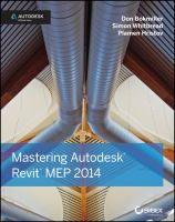 Mastering Autodesk Revit MEP 2014 [Recurso electrónico] / Don Bokmiller, Simon Whitbread, Plamen Hristov http://encore.fama.us.es/iii/encore/record/C__Rb2624074?lang=spi