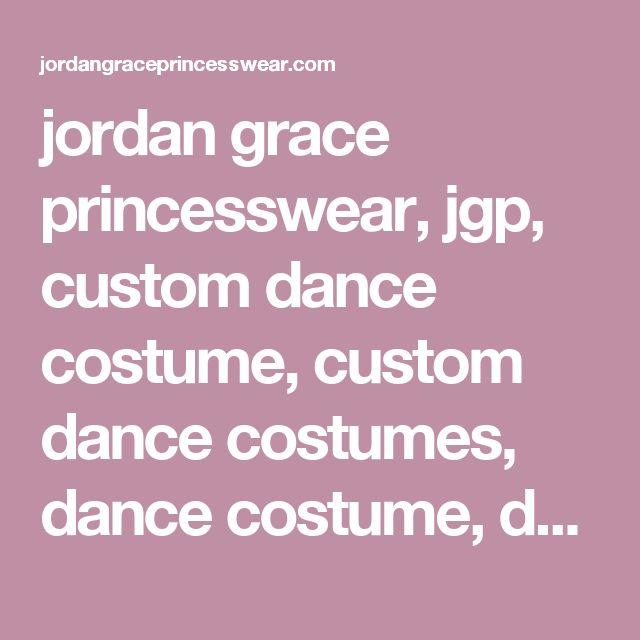 jordan grace princesswear, jgp, custom dance costume, custom dance costumes, dance costume, dance costumes, jazz solo, lyrical solo, tap solo, competition dance costume, dance apparel, dancewear, dance wear, leotard, solo costume, dance dress, dance unifo