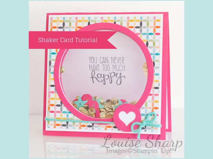 Louise Sharp / Shaker Card Tutorial / Stampin Up Shaker Frames My shaker card has been so popular and I have had so many emails about it I thought I would do a tutorial. Lou xo