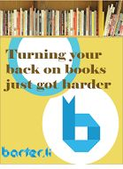 Turning you back on books just got harder!!