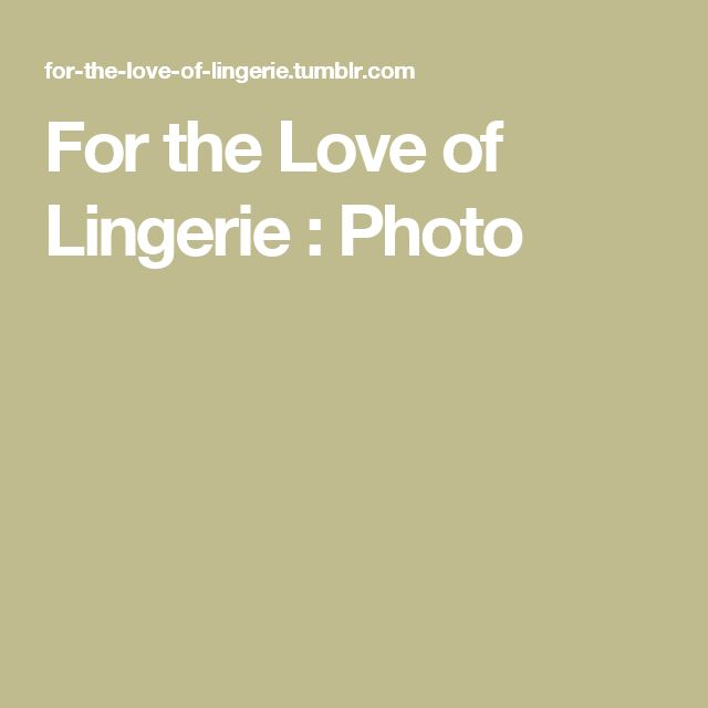 For the Love of Lingerie : Photo