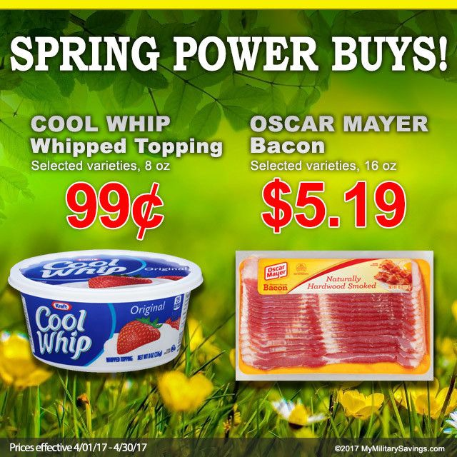 Don't miss these Spring Power Buys on COOL WHIP Whipped Topping and OSCAR MAYER Bacon at the Commissary this month! → www.KRAFTHEINZMILITARY.com