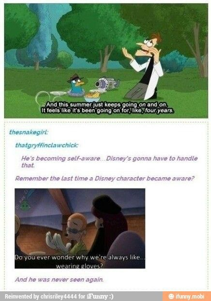 Doofenshmirtz has become self-aware.