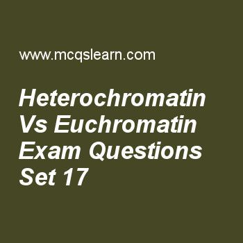 Practice test on heterochromatin vs euchromatin, MCAT quiz 17 online. Practice heterochromatin vs euchromatin test with answers. Practice online quiz to test knowledge on, heterochromatin vs euchromatin, pentose phosphate pathway, mutation error in dna sequence, general function in cell containment, colligative properties: osmotic pressure worksheets. Free heterochromatin vs euchromatin test has multiple choice questions as percentage of human genome to be euchromatic is, answers key with...