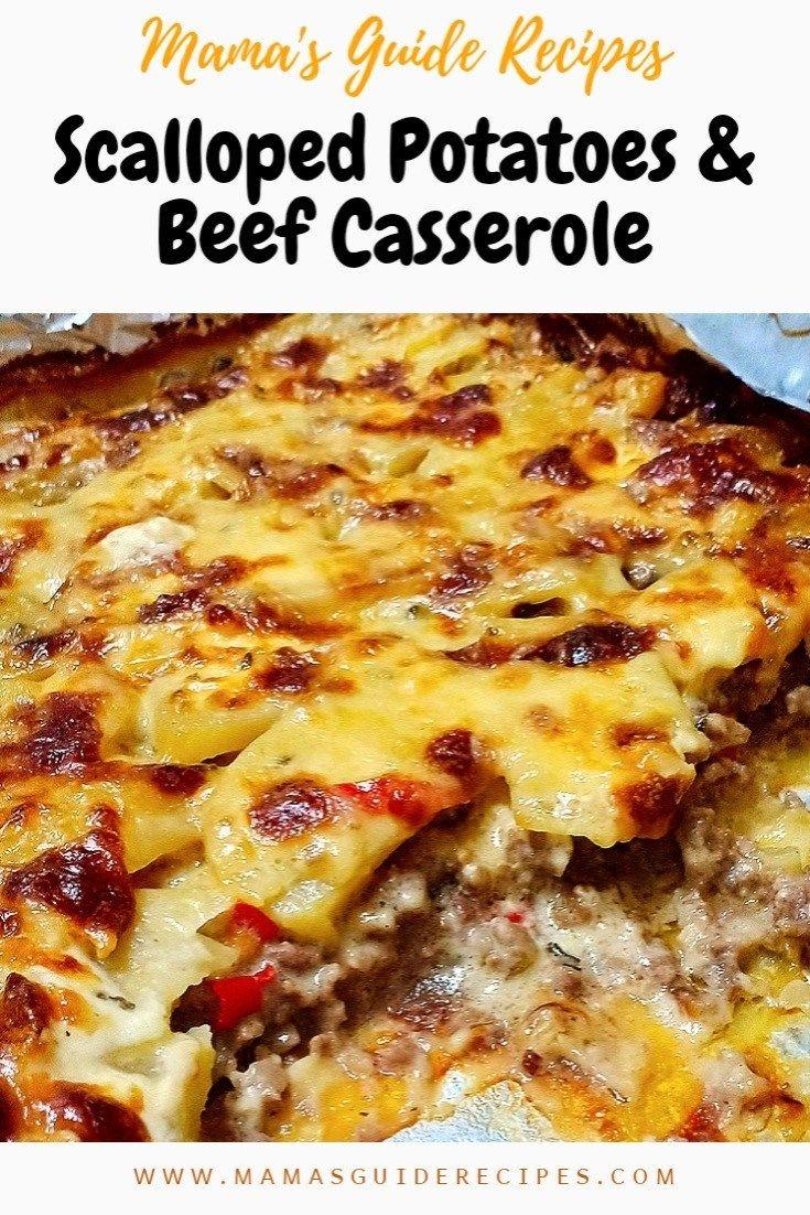 Scalloped Potato And Beef Casserole Mama S Guide Recipes Beef Casserole Recipes Ground Beef Casserole Recipes Beef Casserole