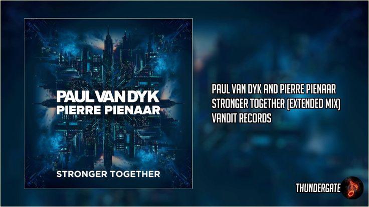 Paul van Dyk & Pierre Pienaar - Stronger Together (Extended Mix)