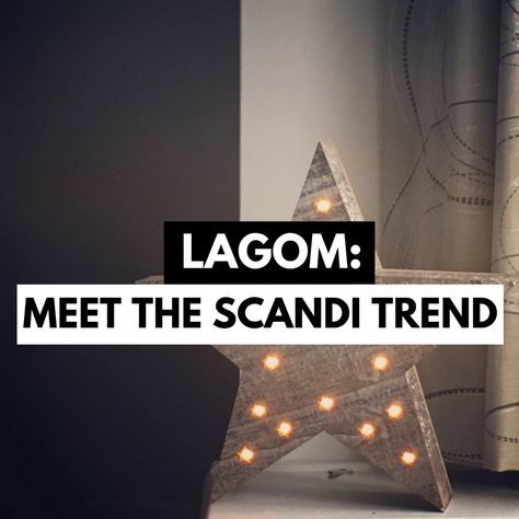 Lagom: The New Scandi Lifestyle Embrace the latest Scandinavian trend on everyone's lips. Translated as 'just the right amount', Lagom is thought to relate to creating balance. Lagom is the new Scandi way of life that Instagram is currently obsessing over. It's the more sustainable and enjoyable