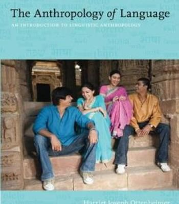 The Anthropology Of Language: An Introduction To Linguistic Anthropology PDF