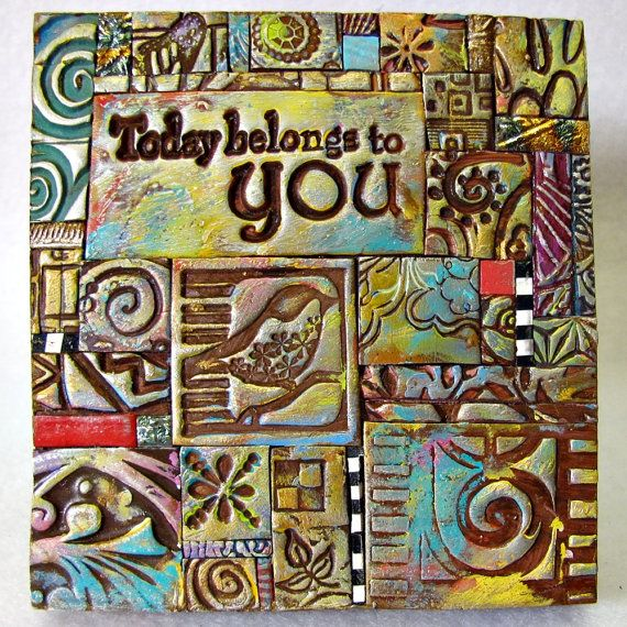 Today belongs to You Polymer Clay Tile Mosiac 13090 by ashpaints, $15.00