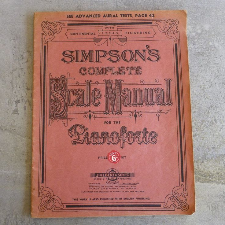 Vintage Simpson's Complete Scale Manual for the Pianoforte, with Continental Fingering. J. Albert & Son Pty, Ltd. 42 pages.