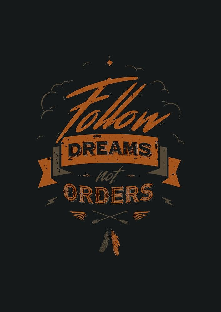 FOLLOW DREAMS NOT ORDERS by snevi #tshirts, #hoodies, #stickers, #iphonecases, #samsunggalaxycases, #posters, #home #decors, #totebags, #prints, #cards, #kids #clothes, #ipadcases, and #laptop #skins #typography #illustration #vintage #used #tees #vecto #vector #vectordesign #illustrator #type #typo #dailyfont #dailytype #artoftype #fontart #redbubble #designbyhumans #snevi #quote #quotes #vintage #vintagestyle #used #inspiration #followdreams #followdreamsnotorders #feathers #arrow #clouds