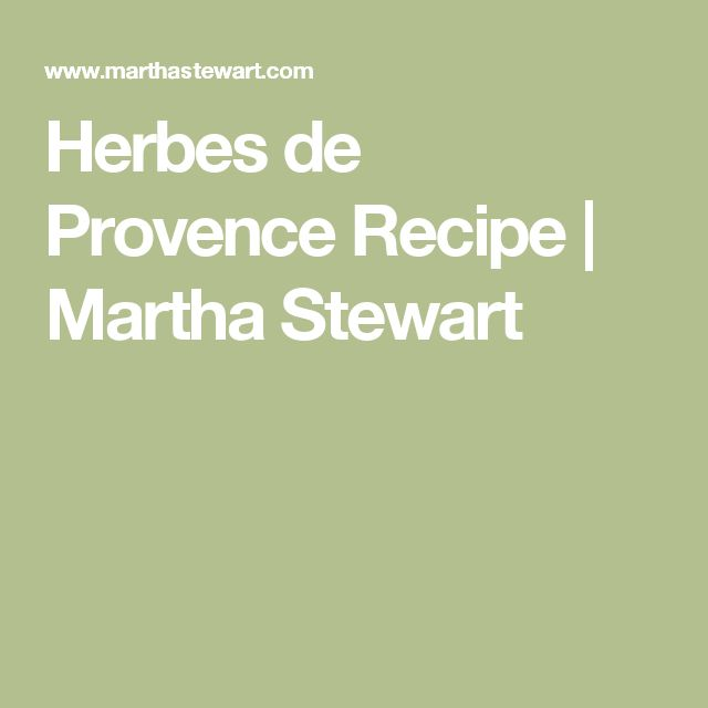 Herbes de Provence Recipe | Martha Stewart