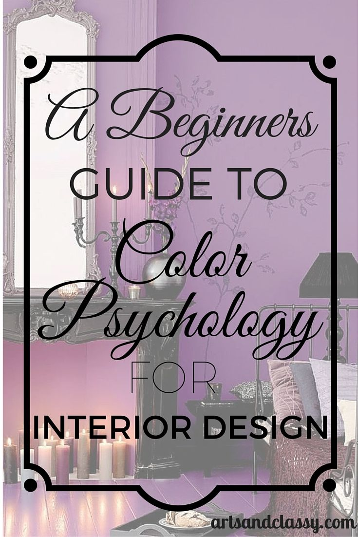 A Beginners Guide to Color Psychology for Interior Design via www.artsandclassy.com
