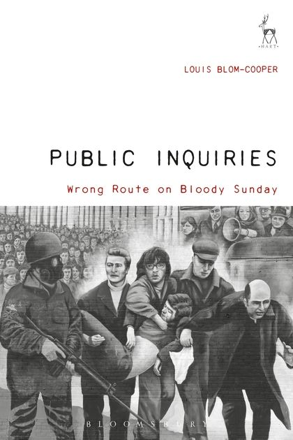 Book Review: Public Inquiries: Wrong Route on Bloody Sunday by Louis Blom-Cooper | LSE Review of Books