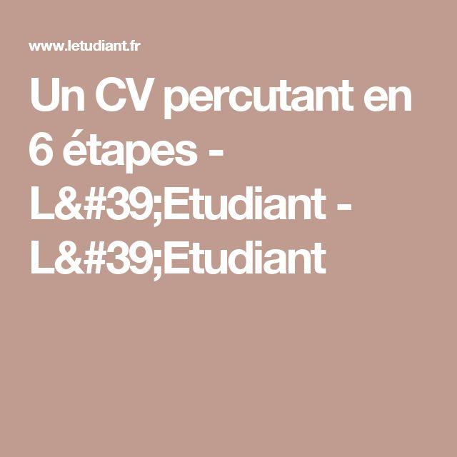 Un CV percutant en 6 étapes - L'Etudiant - L'Etudiant