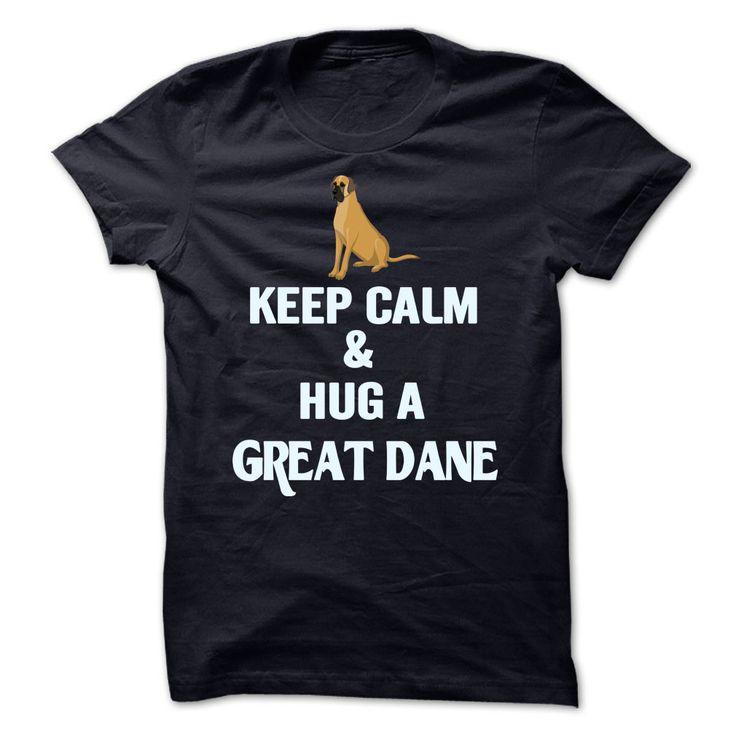 """Keep Calm ⑧ and Hug a Great DaneThis shirt """"Keep Calm and Hug a Great Dane """" just for Great Dane loversgreat dane, dog"""