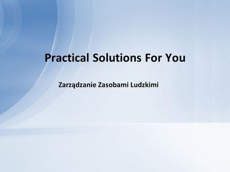 Practical Solutions For You Zarządzanie Zasobami Ludzkimi.