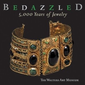 Bedazzled: 5000 Years of Jewelry- The Walters Art Museum by Sabine Albersmeier