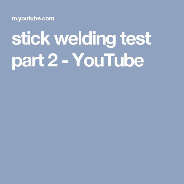 stick welding test part 2 - YouTube