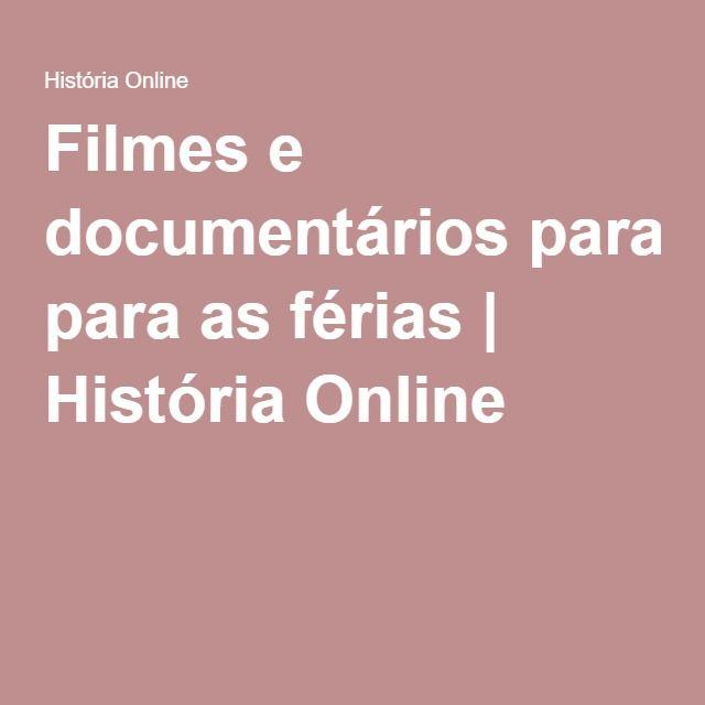 Filmes e documentários para as férias | História Online