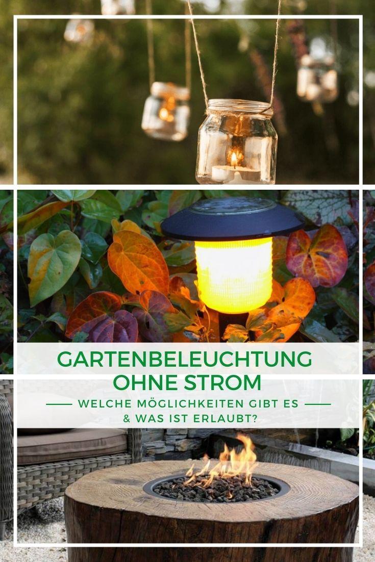 Gartenbeleuchtung Ohne Strom Wie Was Ist Erlaubt In 2021 Gartenbeleuchtung Garten Schone Beleuchtung