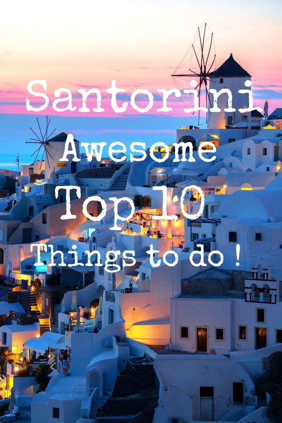 "!!! 10 reasons why "" Santorini "" must be on your Bucket List !!!"