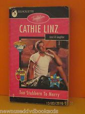 Cathie Linz Too Stuborn To Marry    Silhouette Romance Novel    GC