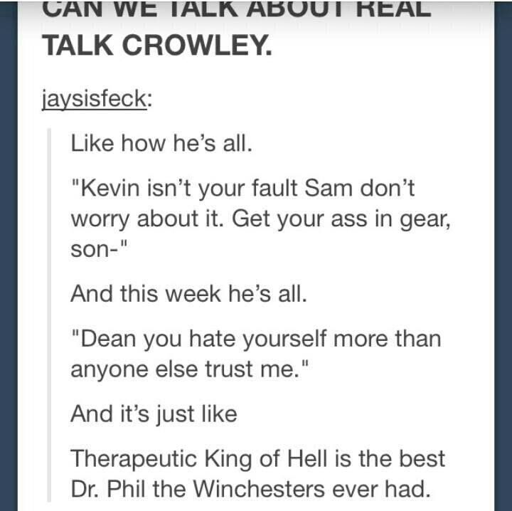 Crowley, AKA Dr. Phil for the Winchesters