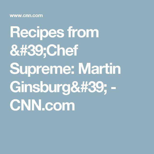 Recipes from 'Chef Supreme: Martin Ginsburg' - CNN.com