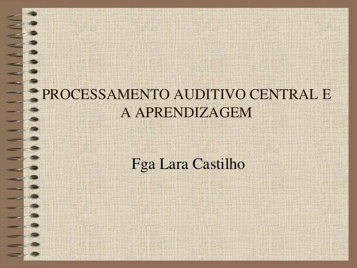 processamento-auditivo by Gedimar Pereira via Slideshare