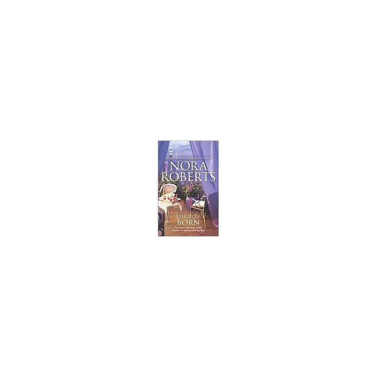 O'Hurley Born ( The O'hurleys) (Reissue) (Paperback) by Nora Roberts