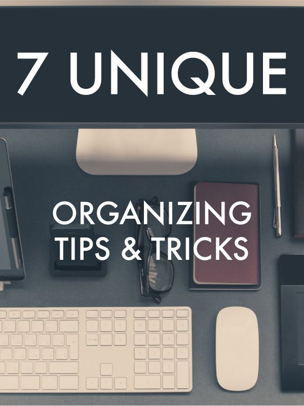 Organizing tips amp tricks some helpful cheap hacks to help you get