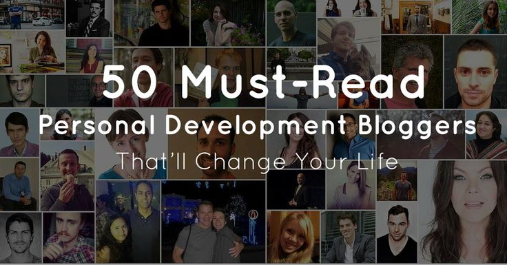 """50 Must-Read Personal Development Bloggers That'll Change Your Life"""