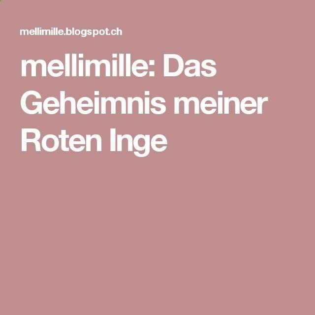 mellimille: Das Geheimnis meiner Roten Inge