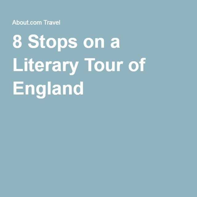 8 Stops on a Literary Tour of England