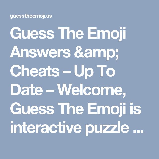 Guess The Emoji Answers & Cheats – Up To Date – Welcome, Guess The Emoji is interactive puzzle game and we have all the answers and cheats to this awesome flash game. Test your knowledge in this online quiz.