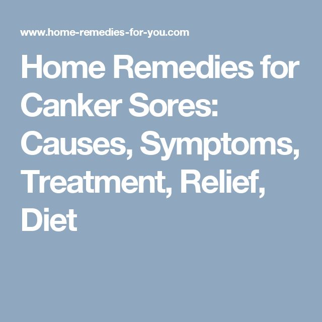 Home Remedies for Canker Sores: Causes, Symptoms, Treatment, Relief, Diet