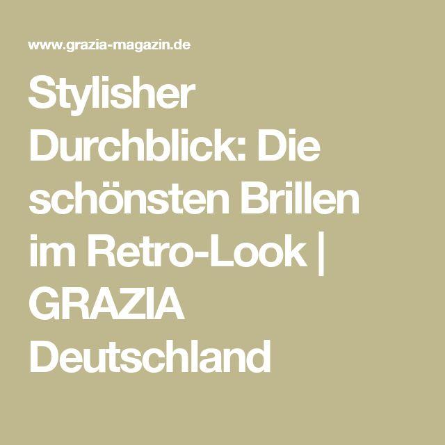 Stylisher Durchblick: Die schönsten Brillen im Retro-Look   GRAZIA Deutschland