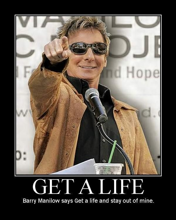 e9afc7b67918fc4476256dba67620f40 get a life barry manilow 110 best this one's for you images on pinterest barry manilow