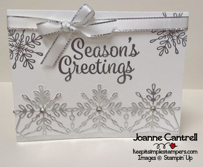 2017 Holiday Catalog.  This Christmas card uses the Snowflake Sentiments stamp set with the Swirly Snowflakes Thinlits.  It looks very elegant with the silver foil and silver embossing.