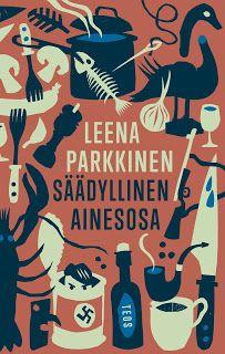 Ullan Luetut kirjat: Leena Parkkinen Säädyllinen ainesosa
