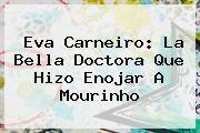 http://tecnoautos.com/wp-content/uploads/imagenes/tendencias/thumbs/eva-carneiro-la-bella-doctora-que-hizo-enojar-a-mourinho.jpg Eva Carneiro. Eva Carneiro: La bella doctora que hizo enojar a Mourinho, Enlaces, Imágenes, Videos y Tweets - http://tecnoautos.com/actualidad/eva-carneiro-eva-carneiro-la-bella-doctora-que-hizo-enojar-a-mourinho/