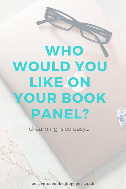 Welcome: Who would you like on your Book Panel?
